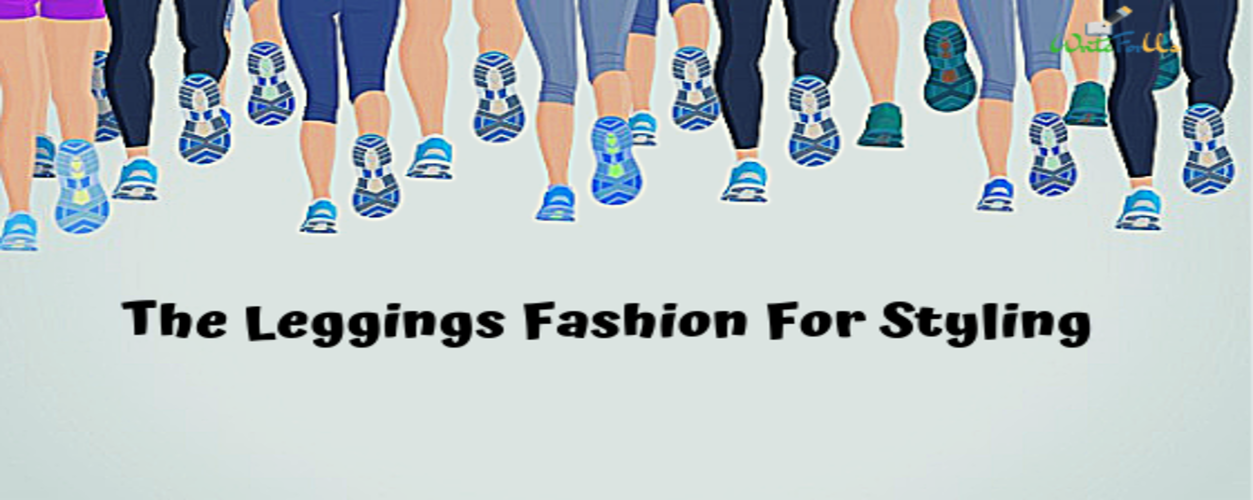 The Leggings Fashion For Styling