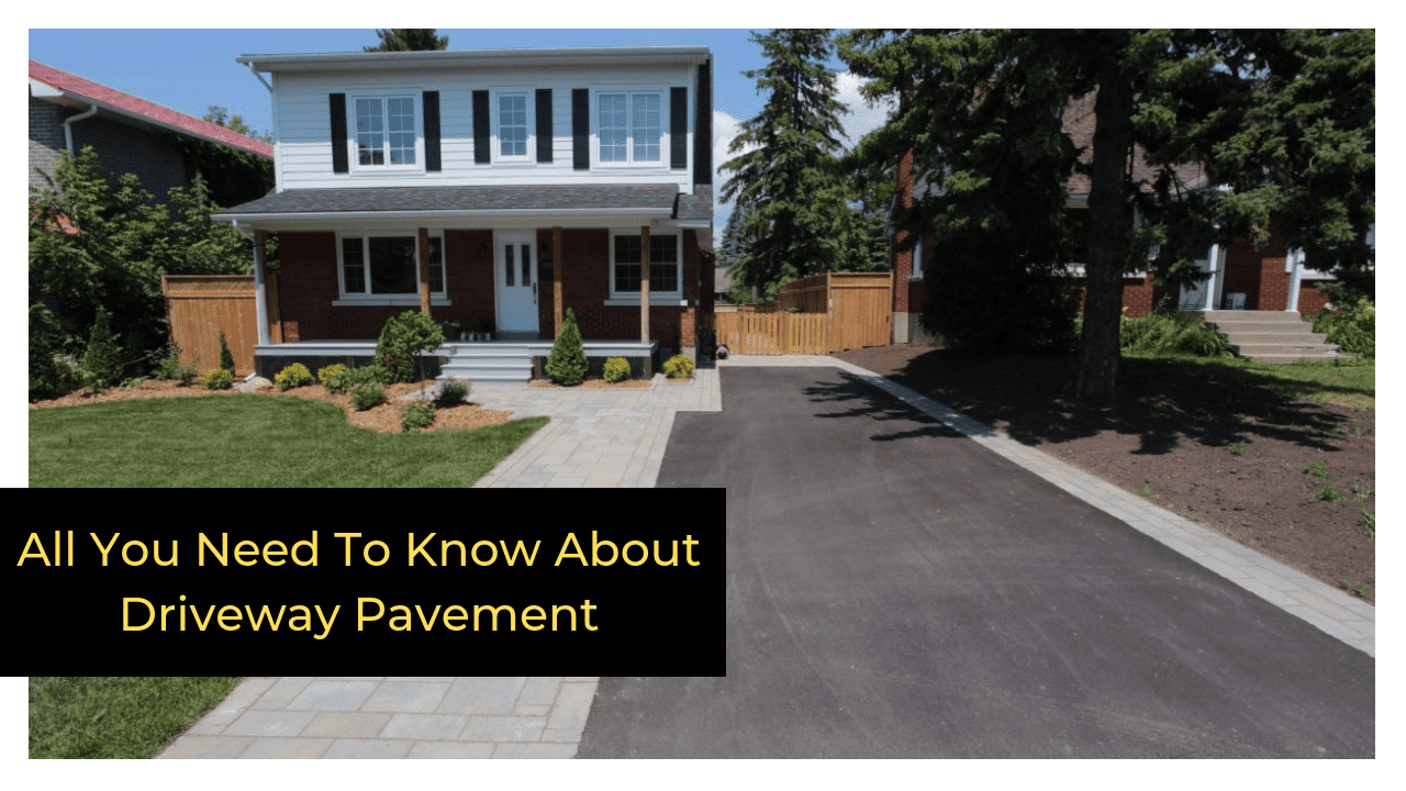 All You Need To Know About Driveway Pavement