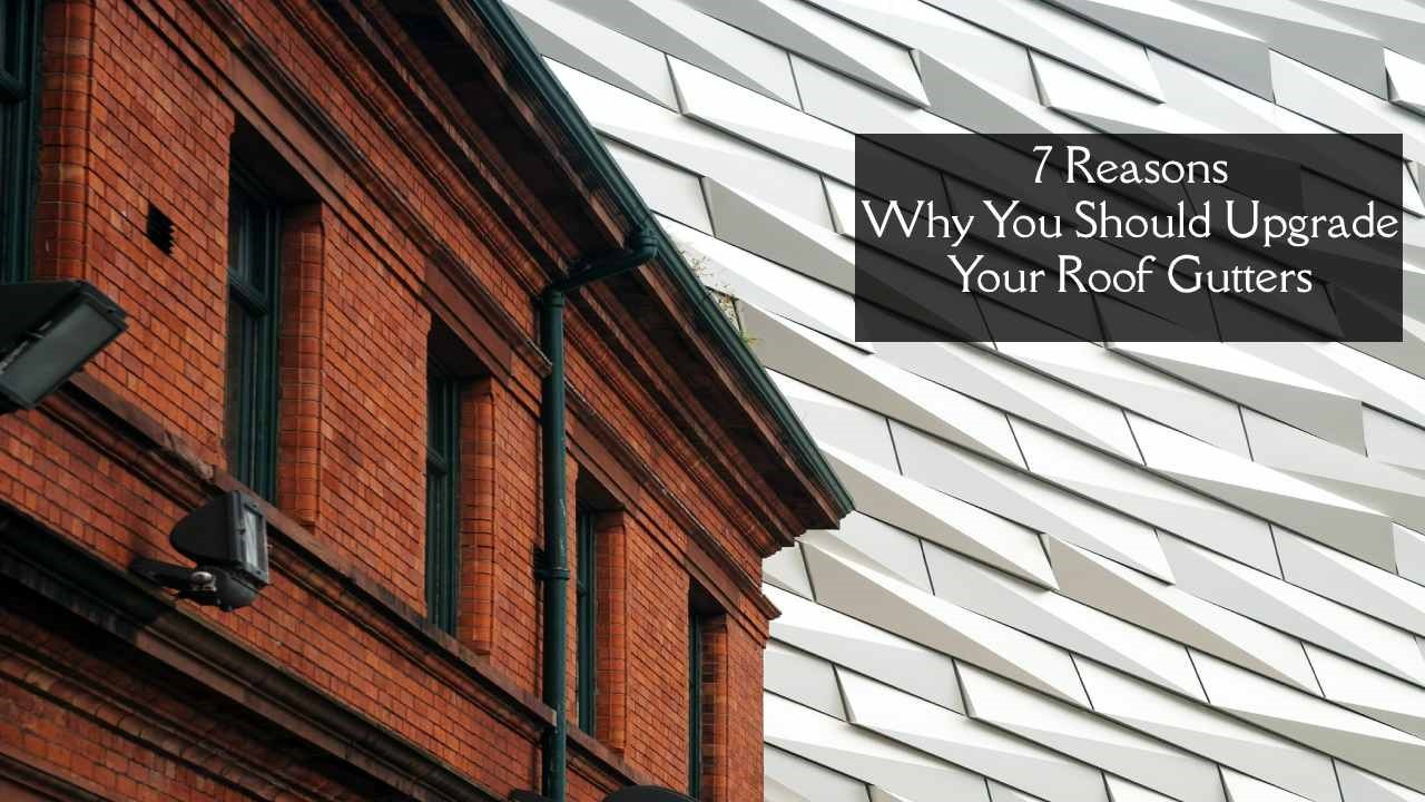 Upgrade Your Roof Gutters
