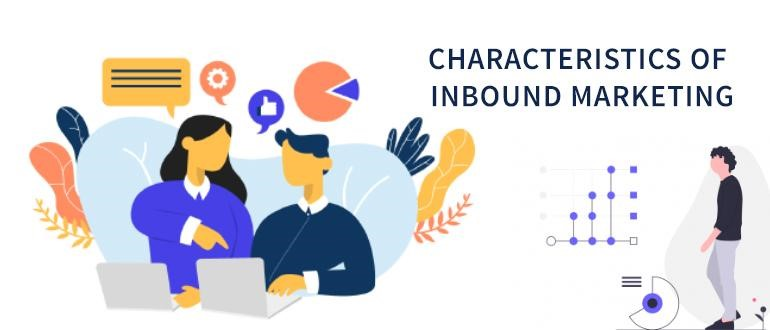 Characteristics of Inbound Marketing