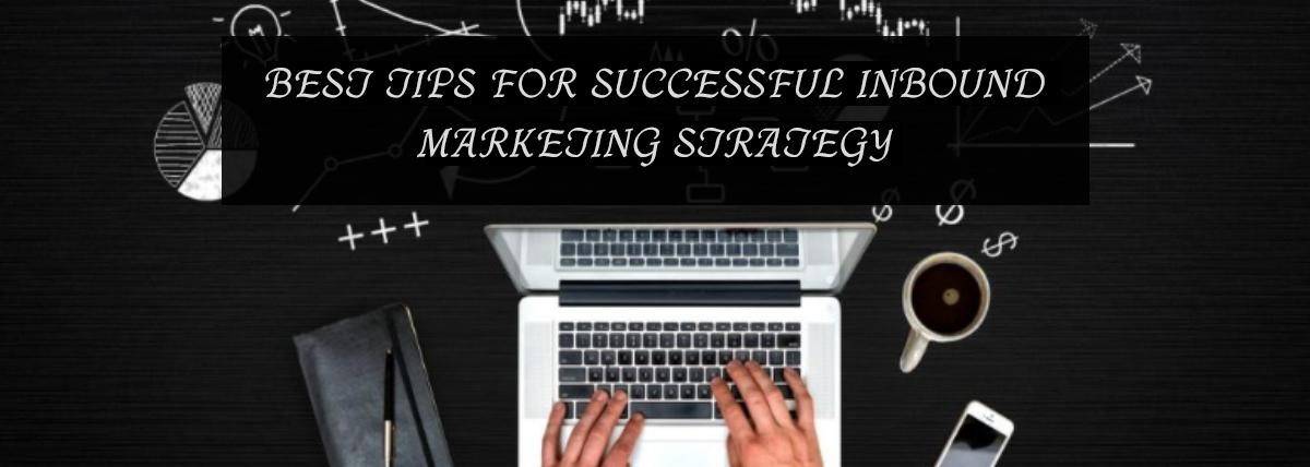 Inbound Marketing Strategy Tips